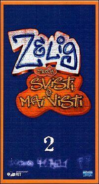 Zelig Circus. Svisti e mai visti. Vol.02 (2003) VHS