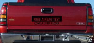 FREE-AIRBAG-TEST-TRUCK-Window-Bumper-Sticker-4-X7
