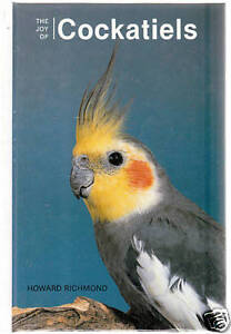 The Joy of Cockatiels by Howard Richmond Hardcover 0876665547 | eBay: www.ebay.com/itm/110503534419