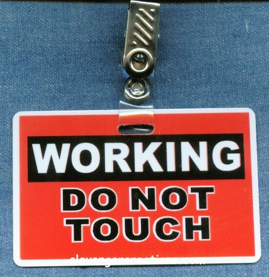 Working Do Not Touch - Clip Optional Ada On Back