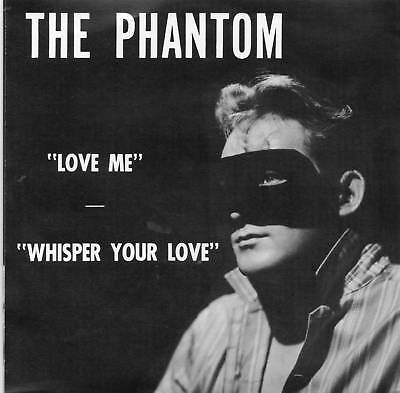 THE PHANTOM - LOVE ME - (THE WILDEST ALL TIME KILLER ROCKABILLY BOPPER) (Repro)