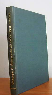 ORTHOGRAPHY IN SHAKESPEARE & ELIZABETHAN DRAMA by A C Partridge, Ltd 1st Ed