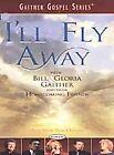 Gaither Gospel Series - Ill Fly Away (DVD, 2002)