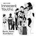 Innocent Youths von Roots & Water Earth (2008)