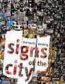 Signs of the City: Metropolis Speaking von Rudolf Netzelmann, Stefan Horn und Peter Winkels (2009, Kunststoffeinband)