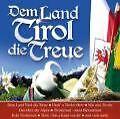 Dem Land Tirol die Treue von Various Artists (2007)