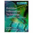 Business Information Technology Systems, Theory and Practice by Geoffrey Elliot, Susan Starkings (Paperback, 1997)