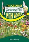 """AS NEW"" The Greatest Gardening Tips in the World, Steve Brookes, Book"