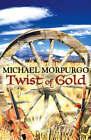 Twist of Gold by Michael Morpurgo (Paperback, 2007)