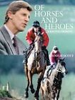 Of Horses and Heroes: A Racing Tribute by Brough Scott (Hardback, 2008)