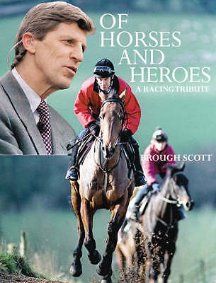 """""""AS NEW"""" Of Horses and Heroes: A Racing Tribute, Brough Scott, Book"""