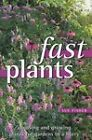 Fast Plants: Choosing and Growing Plants for Gardens in a Hurry by Sue Fisher (Paperback, 2002)