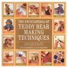 The Encyclopedia of Teddy Bear Making Techniques by Ann Stephens, Alicia Merrett (Paperback, 2003)