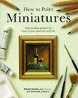 How to Paint Miniatures by Robert Hughes, Elizabeth Johnson (Hardback, 1994)