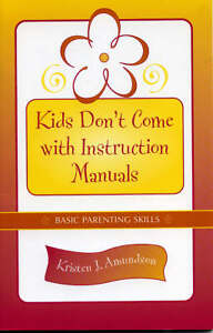 Kids-Dont-Come-with-Instruction-Manuals-Basic-Parenting-Skills-Amundson-Kris