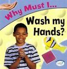 Why Must I Wash My Hands? by Jackie Gaff (Hardback, 2004)