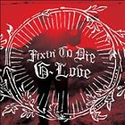 Fixin' to Die [Digipak] * by G. Love (CD, 2010, Island (Label)) : G. Love (CD, 2010)