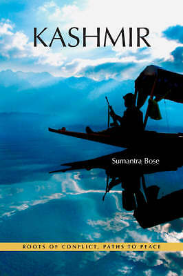 Kashmir: Roots of Conflict, Paths to Peace by Bose, Sumantra