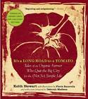 It's a Long Road to a Tomato: Tales of an Organic Farmer Who Quit the Big City for the (not So) Simple Life by Keith Stewart (Paperback, 2010)