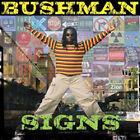 Bushman - Signs (2004)