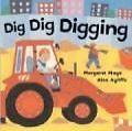 Dig Dig Digging von Margaret Mayo (2006, Gebundene Ausgabe)