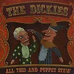 Dickies : All This and Puppet Stew CD (2001)