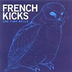 The French Kicks - One Time Bells (2003)