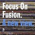 Various Artists - Focus on Fusion (A New View, 1999)