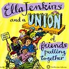 Ella Jenkins - & A Union of Friends Pulling Together (1999)