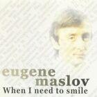 Eugene Maslov - When I Need to Smile (2003)