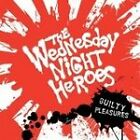 Wednesday Night Heroes - Guilty Pleasures (2007)