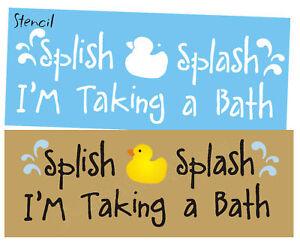 Rubber duckie stencil splish splash water taking bath sign