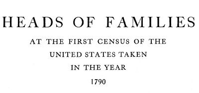 Heads of Families Complete 1790 First US Census Genealogy Family Tree C577