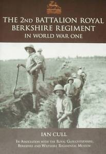 2nd BATTALION ROYAL BERKSHIRE REGIMENT WW1 History NEW