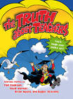 The Truth About Teachers by Paul Cookson, David Harmer, Brian Moses, Roger Stevens (Paperback, 2013)