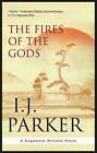 The Fires of the Gods by I.J. Parker (Hardback, 2012)