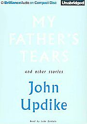 My-Fathers-Tears-and-Other-Stories-John-Updike-Audio-2009