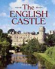 The English Castle by Francois Matarasso (Hardback, 2000)