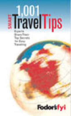 1001 Smart Travel Tips (Fodor's 1001 Smart Travel Tips), Fodor, Eugene, New Book