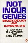 Not in Our Genes: Biology, Ideology and Human Nature by Leon J. Kamin, Richard C. Lewontin, Steven Rose (Paperback, 1990)