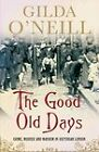 The Good Old Days: Crime, Murder and Mayhem in Victorian London by Gilda O'Neill (Hardback, 2006)
