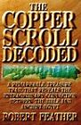 The Copper Scroll Decoded: One Man's Search for the Fabulous Treasure of Ancient Egypt by Robert Feather (Hardback, 1999)