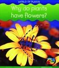 Why Do Plants Have Flowers? by Richard Spilsbury, Louise Spilsbury (Paperback, 2006)