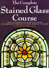 The Complete Stained Glass Course: A Guide to Decorative Glasswork by Lynette Wrigley, Marc Gerstein (Hardback, 1996)
