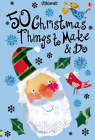 50 Christmas Things to Make and Do by Usborne Publishing Ltd (Cards, 2007)