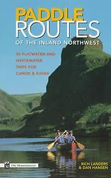 Paddle-Routes-of-the-Inland-Northwest-50-Flatwater-and-Whitewater-Trips-for-Canoe-Kayak-by-Dan