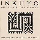 The Double-Headed Serpent by Inkuyo (CD, Jul-2005, Celestial Harmonies)