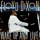 Floyd Dixon - Wake Up and Live! (1996)