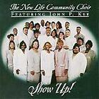 Show Up! by John P. Kee/New Life Community Choir (CD, Jan-1995, Jive (USA))