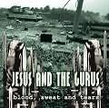 Blood Sweat And Tears von Jesus And The Gurus (2009)